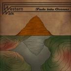 Western Walk - Fade Into Oceans