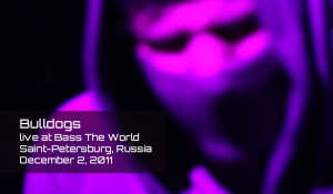 BULLDOGS live at Bass The World in Saint-Petersburg (Russia)