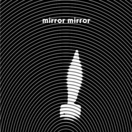 Mirror Mirror - Mirror Mirror