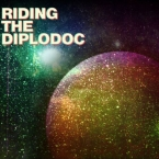 Riding the Diplodoc - Dilettantes Like Lions