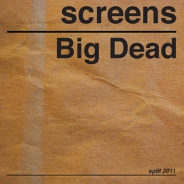 Screens - Big Dead