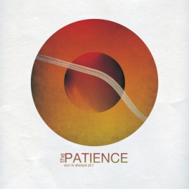 The Patience - 'Sun is always'. Хорошо просчитанное лавирование между шугейзом, гитарным роком и адекватным попом.